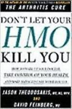 Don't Let Your HMO Kill You: How to Wake Up Your Doctor, Take Control of Your H