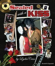 KISS-Sealed With A KISS by Lydia Criss-Revised & Expanded-Autographed by Author