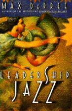 Leadership Jazz, Max De Pree, Good Book