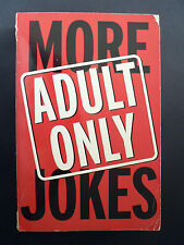MORE ADULT ONLY JOKES (Paperback, 2003).