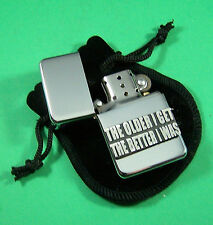THE OLDER I GET THE BETTER I WAS Petrol Lighter in Pouch Free UK Post  Slogan