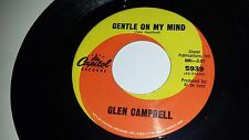 GLEN CAMPBELL Gentle On MY Mind / Just Another Man CAPITOL 5939 COUNTRY 45