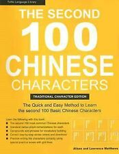 The Second 100 Chinese Characters : The Quick and Easy Method to Learn the...