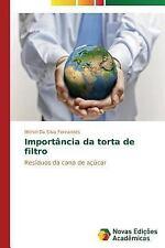 Importancia Da Torta de Filtro by Da Silva Fernandes Michel (2015, Paperback)