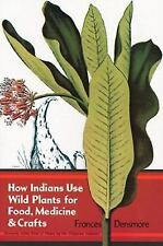 How Indians Use Wild Plants for Food, Medicine and Crafts (Deluxe Clothbound Edi
