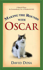 Making the Rounds with Oscar by David Dosa - New Hardback Book