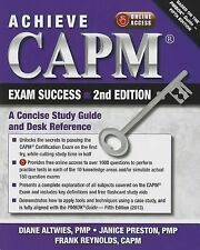Achieve CAPM Exam Success: A Concise Study Guide and Desk Reference by Diane Alt