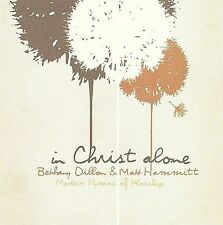 In Christ Alone: Modern Hymns Of Worship 2008 by Bethany Dillon -ExLibrary