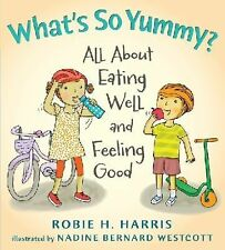 Let's Talk about You and Me Ser.: What's So Yummy? : All about Eating Well...