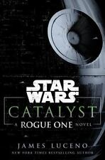 Catalyst (Star Wars): A Rogue One Novel by James Luceno [Hardcover] BRAND NEW