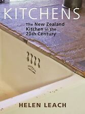 Kitchens : The New Zealand Kitchen in the 20th Century by Helen Leach (2015,...