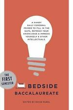 The Bedside Baccalaureate: The First Semester: A Handy Daily Cerebral Primer to