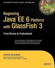 Beginning Java EE 6 Platform with GlassFish 3: From Novice to Professional (Expe