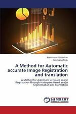 A Method for Automatic Accurate Image Registration and Translation by M. L....