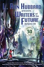 Writers of the Future Volume 30: The Best New Science Fiction and Fantasy of the
