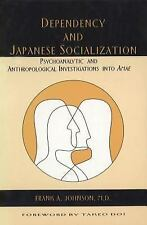 Dependency and Japanese Socialization : Psychoanalytic and Anthropological...