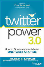 Twitter Power 3.0: How to Dominate Your Market One Tweet at a Time, Taylor, Dave