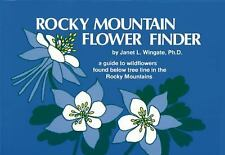 Rocky Mountain Flower Finder : A Guide to Wildflowers Found below Tree Line...