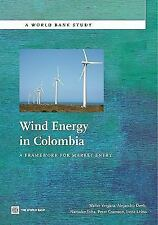 Wind Energy in Colombia: A Framework for Market Entry (World Bank Studies)