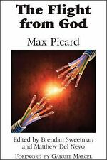 The Flight from God by Max Picard and Matthew Del Nevo (2015, Hardcover)
