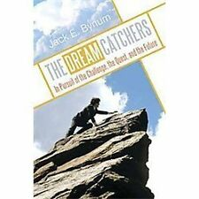 The Dream Catchers : In Pursuit of the Challenge, the Quest, and the Future...