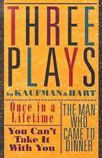 Three Plays by Kaufman and Hart: Once in a Lifetime, You Can't Take It with You