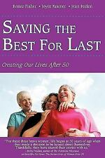 Saving The Best For Last: Creating Our Lives After 50-ExLibrary