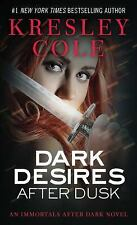 Dark Desires After Dusk (The Immortals After Dark, Book 5) by Kresley Cole