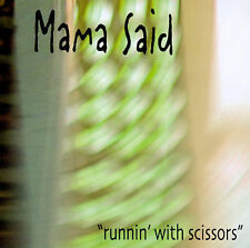 Runnin' with Scissors by Mama Said (CD, Oct-2001, Little King Records) NEW