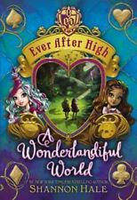 NEW Ever after High: A Wonderlandiful World Book 3 Shannon Hale 2014, Hardcover