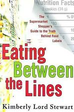 Eating Between the Lines : The Supermarket Shopper's Guide to the Truth...