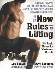 The New Rules of Lifting : Six Basic Moves for Maximum Muscle by Lou Schuler...