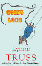 Going Loco by Lynne Truss (Paperback, 2004)