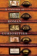 A Cabinet of Roman Curiosities: Strange Tales and Surprising Facts fro-ExLibrary
