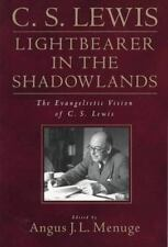 Lightbearer in the Shadowlands: The Evangelistic Vision of C.S. Lewis-ExLibrary