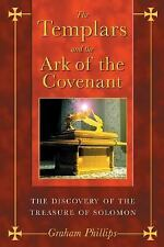 The Templars and the Ark of the Covenant : The Discovery of the Treasure of...