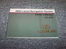 2004 Lexus LX470 Navigation System Owner Owner's Operator Guide Manual 4.7L V8