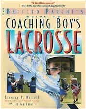 The Baffled Parent's Guide to Coaching Boys' Lacrosse by Jim Garland, Gregory...
