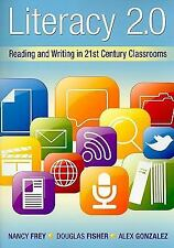 Literacy 2.0: Reading and Writing in 21st Century Classrooms, Alex Gonzalez, Dou