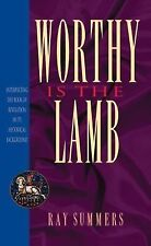 Worthy Is the Lamb, Summers, Ray, Good Condition, Book