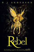 Rebel (Knife), R J Anderson - Paperback Book NEW 9781408307373
