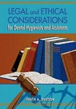 Legal and Ethical Considerations for Dental Hygienists and Assistants 1999