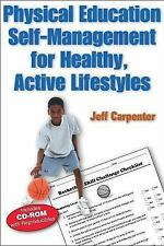 Physical Education Self-Management for Healthy, Active Lifestyles by Jeff...