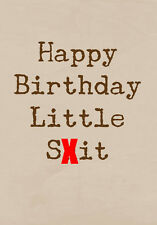 Happy Birthday Little Sh1t ~ Rude Greetings Card ~ BaSick Potty Mouth PM-BA122