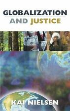 Globalization and Justice by Kai Nielsen (2003, Hardcover)