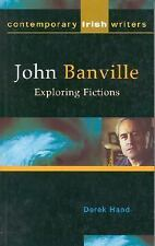 John Banville: Exploring Fictions (Contemporary Irish Writers and Filmmakers)