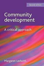 Community Development: A Critical Approach by Margaret Ledwith (Paperback, 2011)