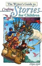 The Writer's Guide to Crafting Stories for Children Write for kids library)