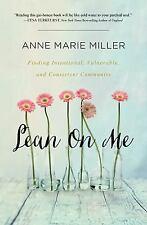 Lean On Me: Finding Intentional, Vulnerable, and Consistent Community by Miller