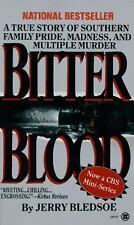 Bitter Blood: A True Story of Southern Family Pride, Madness, and Multiple Murde